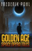 Frederik Pohl: Golden Age Space Opera Tales