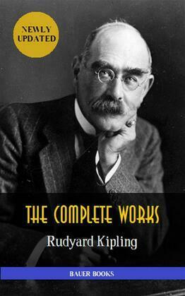 Rudyard Kipling: Complete Works (Illustrated)
