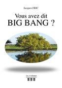Vous avez dit Big Bang?