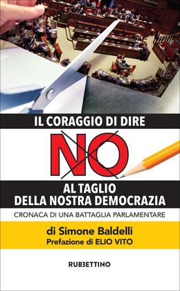 Il coraggio di dire NO al taglio della nostra democrazia