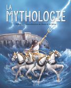 La mythologie. Histoires extraordinaires de dieux et de héros
