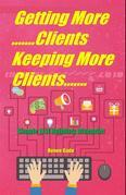 Getting More Clients ,Keeping More  Clients