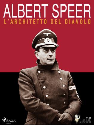 Albert Speer, l'architetto del diavolo