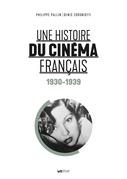 Une histoire du cinéma français (1930-1939)
