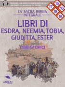 La Sacra Bibbia - Libri storici - Libri di Esdra, Neemia, Tobia, Giuditta, Ester