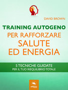 Training Autogeno per rafforzare salute ed energia
