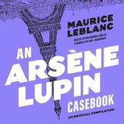 An Arsène Lupin Casebook