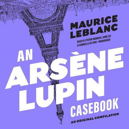 An Arsène Lupin Casebook