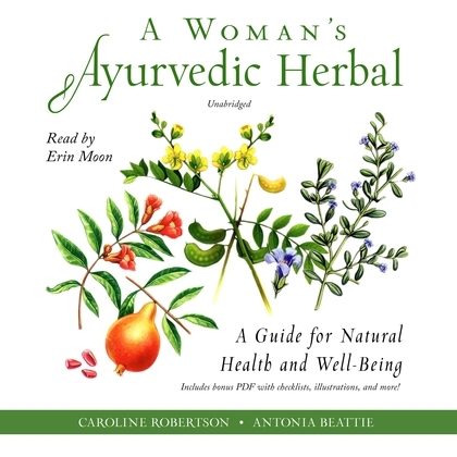 A Woman's Ayurvedic Herbal