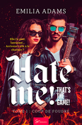 Hate me! That's the game! - Tome 1