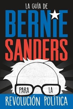 La guía de Bernie Sanders para la revolución política