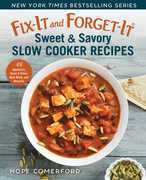 Fix-It and Forget-It Sweet & Savory Slow Cooker Recipes