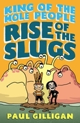 King of the Mole People: Rise of the Slugs