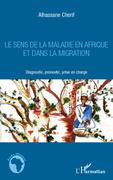 Le sens de la maladie en Afrique et dans la migration