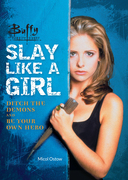 Buffy the Vampire Slayer: Slay Like a Girl