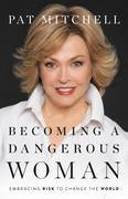 Becoming a Dangerous Woman