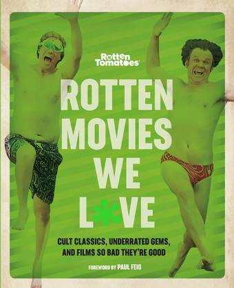 Rotten Tomatoes: Rotten Movies We Love