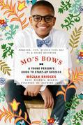 Mo's Bows: A Young Person's Guide to Start-Up Success