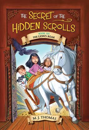 The Secret of the Hidden Scrolls: The Lion's Roar, Book 6