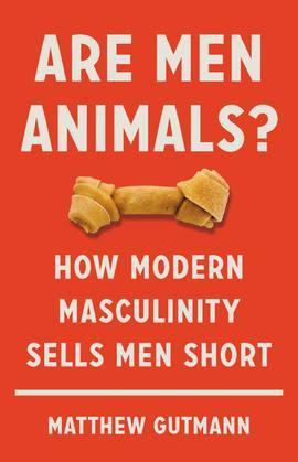 Are Men Animals?