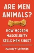 Are Men Animals?