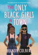 The Only Black Girls in Town