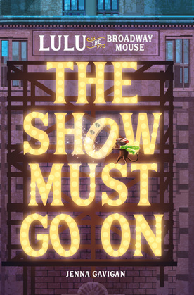 Lulu the Broadway Mouse: The Show Must Go On