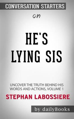 He's Lying Sis: Uncover the Truth Behind His Words and Actions, Volume 1 byStephan Labossiere: Conversation Starters
