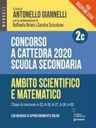 Concorso a cattedra 2020. Scuola secondaria – Vol. 2c. Ambito scientifico e matematico. ?Classi di concorso A-20, A26, A-27, A-28, A-50
