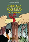 Cypriano Volverico, Le secret des Moines (Tome II)