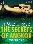 The Secrets of Angkor 3: A Broken Lock - Erotic Short Story