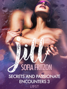 Jill: Secrets and Passionate Encounters 3 - Erotic Short Story
