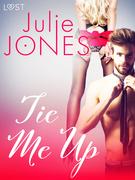 Tie Me Up - Erotic Short Story