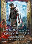 Cazadores de sombras. Los manuscritos rojos de la magia (Edición mexicana)