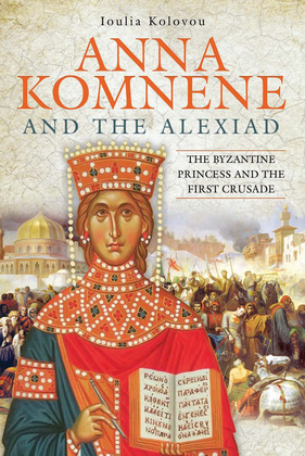 Anna Komnene and the Alexiad