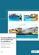 Ces îles de Méditerranée qui n'en étaient pas il y a 20 000 ans