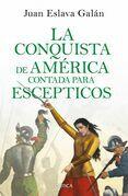 La conquista de América contada para escépticos (Edición mexicana)