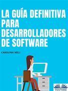 La Guía Definitiva Para Desarrolladores De Software