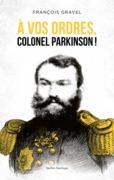 À vos ordres, colonel Parkinson!