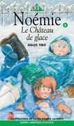 Noémie 06 - Le Château de glace