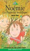 Noémie 18 - La Baguette maléfique