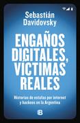 Engaños digitales, víctimas reales