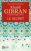 Les petits livres de Khalil Gibran - Le secret