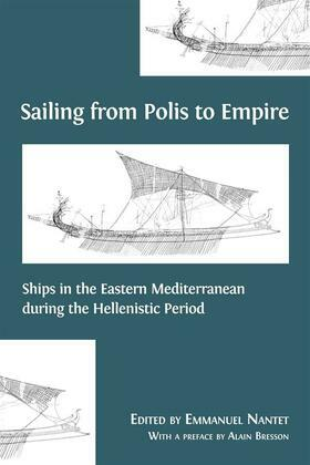 Sailing from Polis to Empire: Ships in the Eastern Mediterranean during the Hellenistic Period