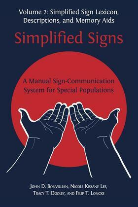 Simplified Signs: A Manual Sign-Communication System for Special Populations, Volume 2.