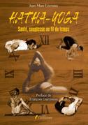 Hatha Yoga : Santé, souplesse au fil du temps