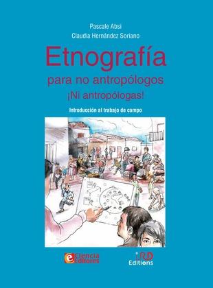 Etnografía para no antropólogos ¡Ni antropólogas!