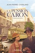 La Pension Caron - Tome 1