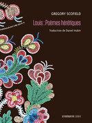 Louis : Poèmes hérétiques