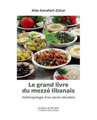 Le Grand livre du Mezzé libanais